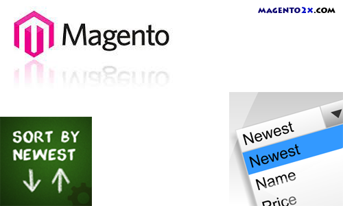Magento Sort by Newest Products sort by DateTime